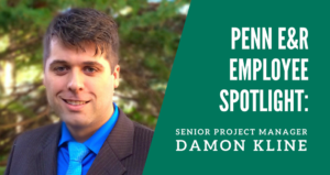 Penn E&R Employee Spotlight: Senior Project Manager Damon Kline